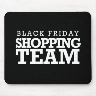 Black Friday Shopping Team -- Holiday Humor -.png Mouse Pad