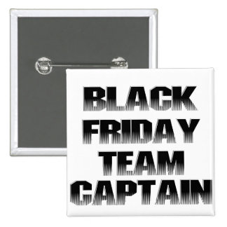 Black Friday Team Captain Pinback Button