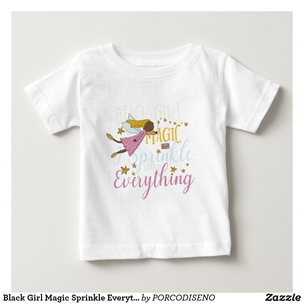 Black Girl Magic Sprinkle Everything Fairy Stars Baby T-Shirt - Soft And Comfortable Baby Fashion Shirt Designs