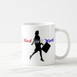 Black Girls Work! Coffee Mug