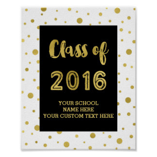 Black Gold Confetti Class of 2016 Sign Poster