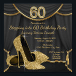 "Black Gold Shoe Stepping into 60 Birthday Party Invitation<br><div class=""desc"">Elegant black and gold glitter high heel shoes woman's stepping into sixty 60th birthday party invitations with beautiful gold glitter high heel shoes on a black and gold curtain background. This elegant black and gold birthday party invitation is easily customized for your party or event by adding your event details,...</div>"