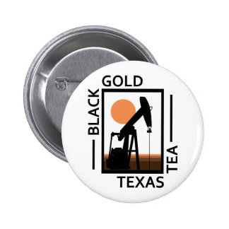 Black Gold Texas Tea Button