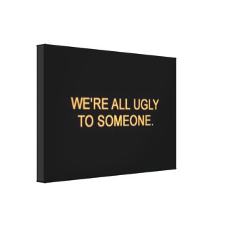 Black Golden You are Ugly Words Modern Canvas