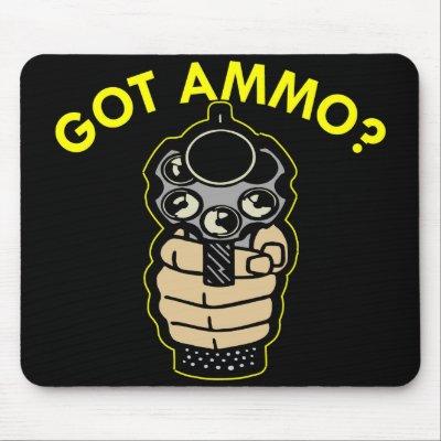 http://rlv.zcache.com/black_got_ammo_pistol_mousepad-p144521465030742234trak_400.jpg
