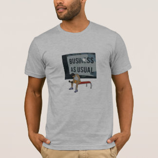 Black & Gray Business As Usual Sign T-Shirt