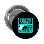 Black Guarded 3 Nights Week Pins