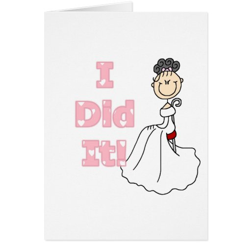 Black Hair I Did It Bride T-shirts and Gifts Card