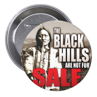 Black Hills Are Not For Sale Button