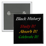 """Black History - Study, Absorb, Celebrate"" 2 Inch Square Button"