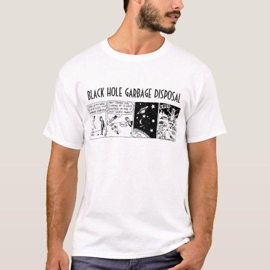 black hole garbage disposal T-Shirt