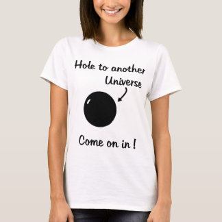 Black Hole - Hole to another Universe T-Shirt