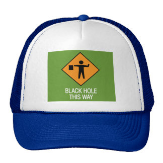 Black Hole this way Hat