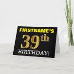 "[ Thumbnail: Black, Imitation Gold ""39th Birthday"" Card ]"