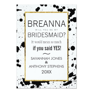 Black Ink Splatters and Gold Bridesmaids Invites
