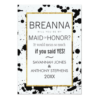 Black Ink Splatters and Gold Maid of Honor Invites