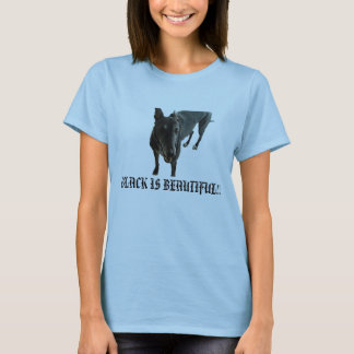 BLACK IS BEAUTIFUL!! -Especially a Black Dog! T-Shirt