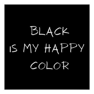 black is my happy color gifts on zazzle. Black Bedroom Furniture Sets. Home Design Ideas