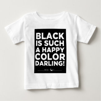 Black is Such a Happy Color Darling T Shirt