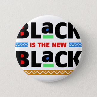Black is the new Black Pinback Button