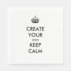 Keep Calm and Create Your Own Standard Luncheon Napkin