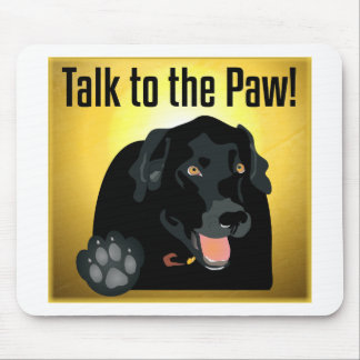 Black Labrador Talk To The Paw! Mouse Pad