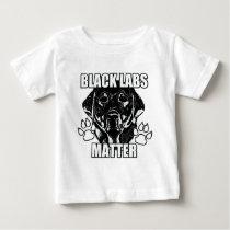 BLACK LABS MATTER 2 BABY T-Shirt