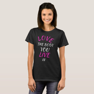 "black ladies shirt ""LOVE THE BODY YOU LIVe IN """