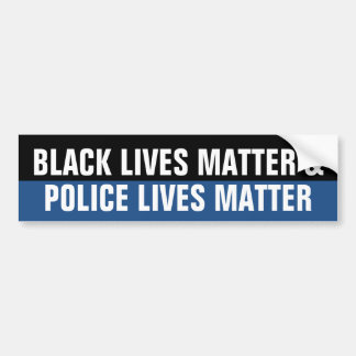 Black Lives Matter and Police Lives Matter Bumper Sticker