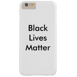 Black Lives Matter Barely There iPhone 6 Plus Case