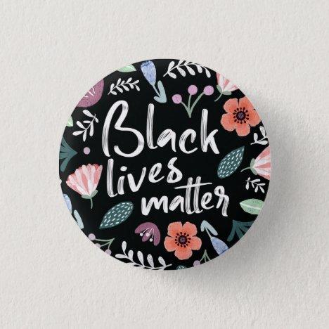 Black Lives Matter Floral Button