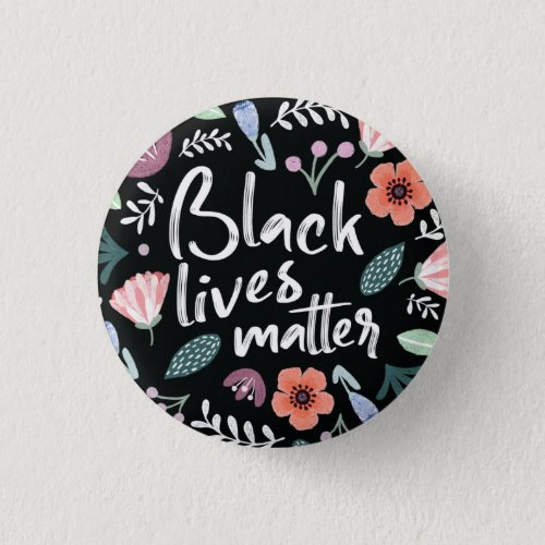 Black Lives Matter Floral Button
