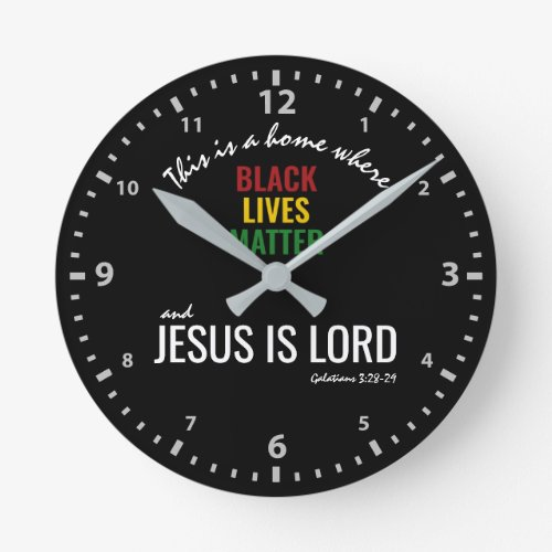 BLACK LIVES MATTER | JESUS IS LORD | Christian BLM Round Clock
