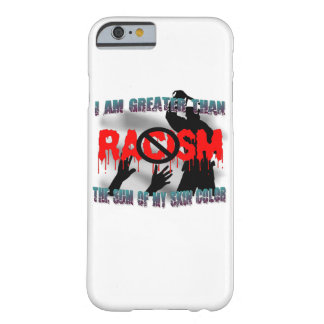 Black  Lives Matter-No Racism Barely There iPhone 6 Case