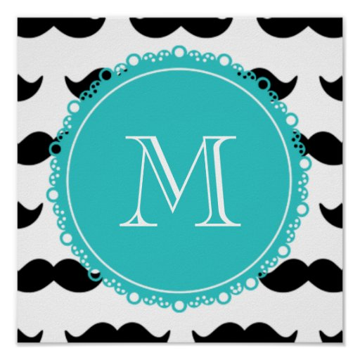 Black Mustache Pattern, Teal Monogram Posters