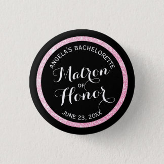 Black n Pink Glitter Matron of Honor Bachelorette Pinback Button