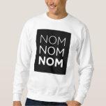 Black Nom Nom Nom Sweatshirt