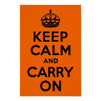Black Orange Keep Calm and Carry On Poster