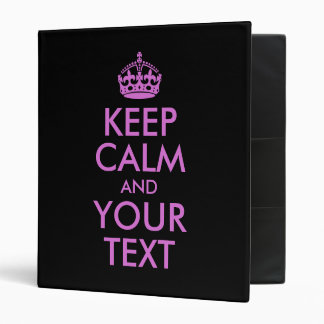 Black Orchid Keep Calm and Your Text 3 Ring Binder