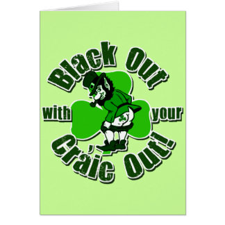 Black Out With Your Craic Out! Card
