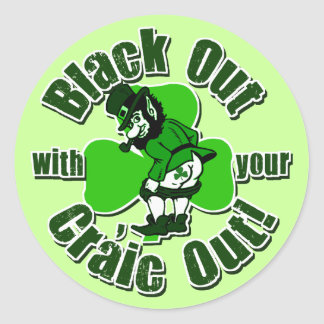Black Out With Your Craic Out! Classic Round Sticker
