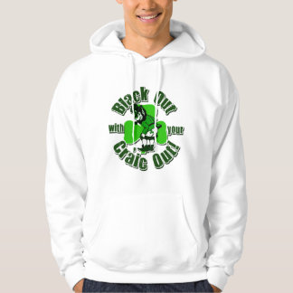 Black Out With Your Craic Out Hoodie