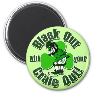Black Out With Your Craic Out Magnet