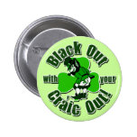 Black Out With Your Craic Out! Pins