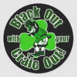 Black Out With Your Craic Out Classic Round Sticker
