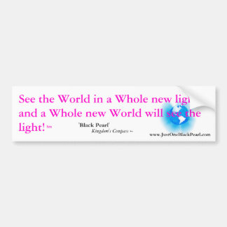 'Black Pearl', See the light. Bumper Sticker