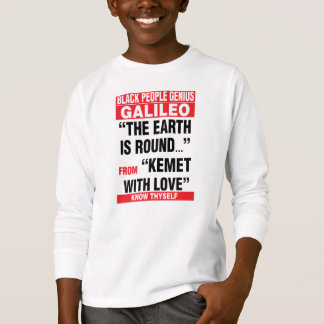 BLACK PEOPLE GENIUS THE EARTH IS ROUND FROM KEMET T-Shirt