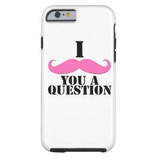 Black Pink I Moustache You A Question Fun iPhone 6 Case