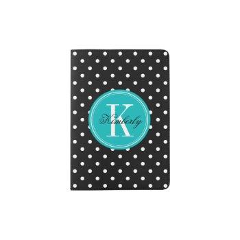 Black Polka Dot With Teal Monogram Passport Holder by OrganicSaturation at Zazzle