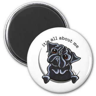 Black Pug Its All About Me 2 Inch Round Magnet